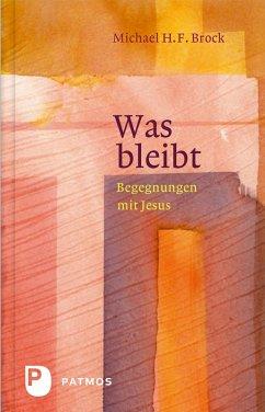 Was bleibt (eBook, ePUB) - Brock, Michael H. F.