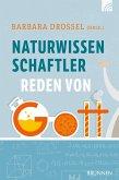 Naturwissenschaftler reden von Gott (eBook, ePUB)