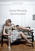 Good Morning Dornröschen (eBook, ePUB)