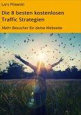 Die 8 besten kostenlosen Traffic Strategien (eBook, ePUB)