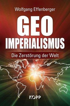 Geo-Imperialismus (eBook, ePUB) - Effenberger, Wolfgang