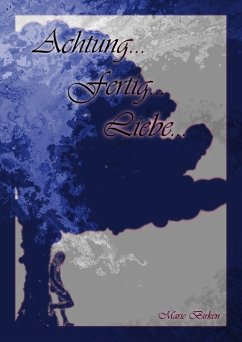 Achtung...fertig...Liebe... (eBook, ePUB) - Birken, Marie
