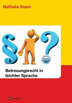 Betreuungsrecht in leichter Sprache - Ihsen, Nathalie
