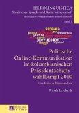 Politische Online-Kommunikation im kolumbianischen Präsidentschaftswahlkampf 2010
