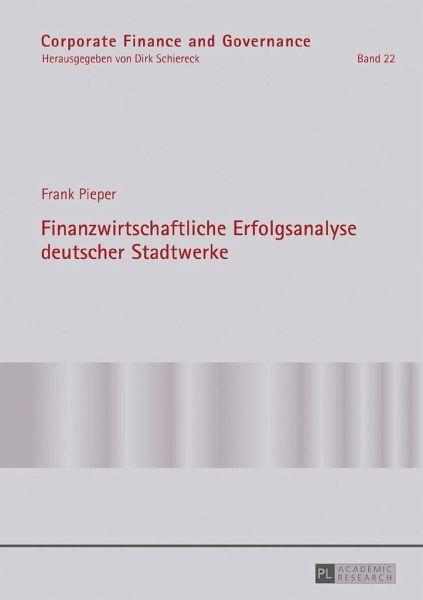 Finanzwirtschaftliche Erfolgsanalyse deutscher Stadtwerke - Pieper, Frank