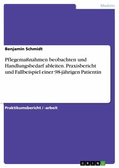 Pflegemaßnahmen beobachten und Handlungsbedarf ableiten. Praxisbericht und Fallbeispiel einer 98-jährigen Patientin