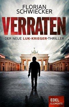 Verraten / Luk Krieger Bd.1 (Restexemplar) - Schwiecker, Florian