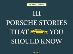 111 Porsche Stories that you should know - Müller, Wilfried