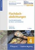 Baurechtliche und -technische Themensammlung - Heft 4: Flachdachabdichtungen