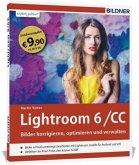 Lightroom 6 und CC - Bilder korrigieren, optimieren, verwalten (Sonderausgabe)