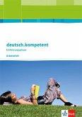 deutsch.kompetent. Arbeitsheft Einführungsphase. Allgemeine Ausgabe