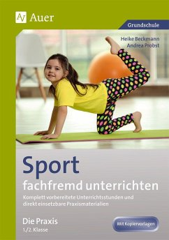 Sport fachfremd unterrichten - Die Praxis Kl. 1-2
