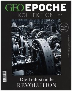 GEO Epoche Kollektion 07/2017 - Die industrielle Revolution