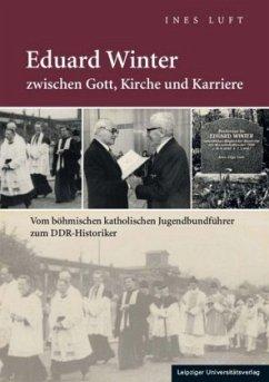 Eduard Winter zwischen Gott, Kirche und Karriere - Luft, Ines