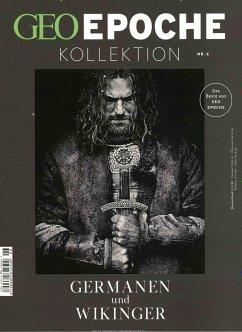 GEO Epoche KOLLEKTION 06/2017 - Germanen und Wikinger