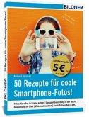 50 Rezepte für coole Smartphone-Fotos! (Sonderausgabe)