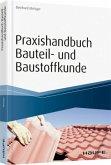 Praxishandbuch Bauteil- und Baustoffkunde