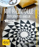 Mit Filzwolle stricken und häkeln (Mängelexemplar)