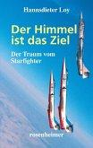 Der Himmel ist das Ziel - Der Traum vom Starfighter (eBook, ePUB)