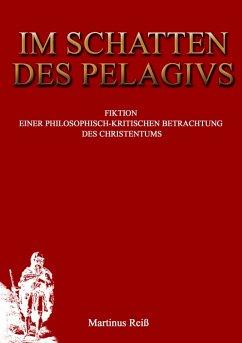 Im Schatten des Pelagius (eBook, ePUB) - Reiß, Martin