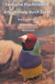 Exotische Prachtfinken; Arterhaltung durch Zucht (eBook, ePUB)