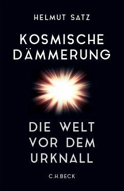 Kosmische Dämmerung (eBook, ePUB) - Satz, Helmut