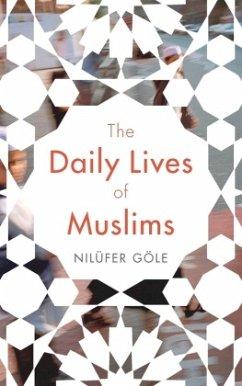 The Daily Lives of Muslims - Göle, Nilüfer