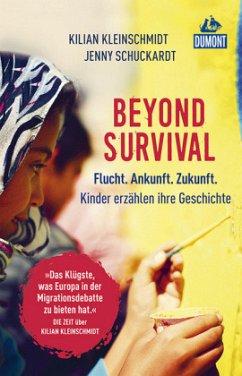 Beyond Survival - Schuckardt, Jenny; Kleinschmidt, Kilian