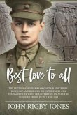Best Love to All: The Letters and Diaries of Captain Eric Rigby-Jones, MC and Bar and His Experiences as a Young Officer with the Liverp