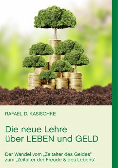Die neue Lehre über Leben und Geld