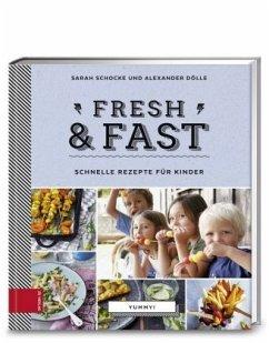 Yummy! Fresh & fast - Schocke, Sarah; Dölle, Alexander