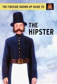 The Fireside Grown-Up Guide to the Hipster