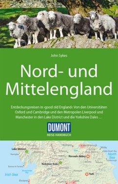 DuMont Reise-Handbuch Reiseführer Nord-und Mittelengland - Sykes, John