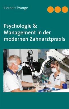Psychologie & Management in der modernen Zahnar...