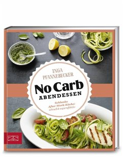 Just delicious - No Carb Abendessen