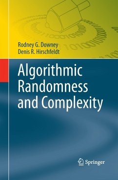 Algorithmic Randomness and Complexity - Downey, Rodney G.;Hirschfeldt, Denis R.