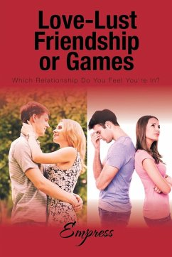 Love-Lust-Friendship-Or Games: Which Relationship Do You Feel You're In?