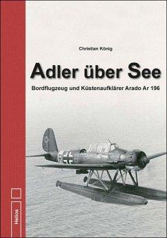 Adler über See - König, Christian