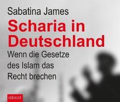 Scharia in Deutschland, Audio-CD - James, Sabatina