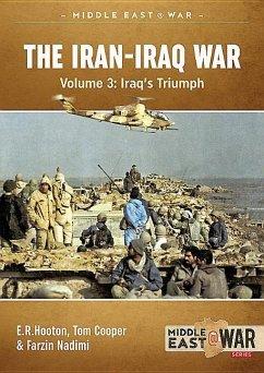 The Iran-Iraq War - Volume 4 - Cooper, Tom; Hooton, E.R.; Nadimi, Farzin