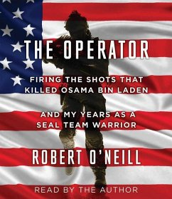 The Operator: Firing the Shots That Killed Osama Bin Laden and My Years as a Seal Team Warrior - O'Neill, Robert