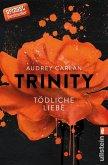 Tödliche Liebe / Trinity Bd.3 (eBook, ePUB)