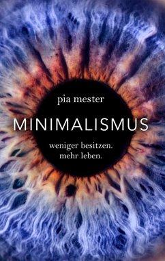 Minimalismus (eBook, ePUB) - Mester, Pia