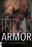 Du auf meiner Haut / Inked Armor Bd.2 (eBook, ePUB)