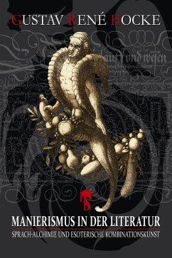 Manierismus in der Literatur (eBook, ePUB) - Hocke, Gustav René