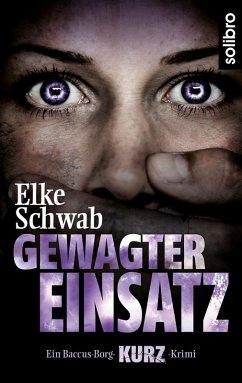 Gewagter Einsatz (eBook, ePUB) - Schwab, Elke