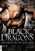 Wo Rauch ist, ist auch Liebe / Black Dragons Bd.2 (eBook, ePUB)
