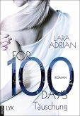 For 100 Days - Täuschung / For 100 Bd.1 (eBook, ePUB)