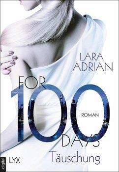 For 100 Days - Täuschung / For 100 Bd.1 (eBook, ePUB) - Adrian, Lara