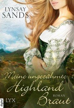 Meine ungezähmte Highland-Braut / Highlander Bd.3 (eBook, ePUB) - Sands, Lynsay